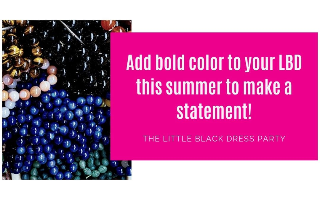 Add bold color to your LBD this summer to make a statement!