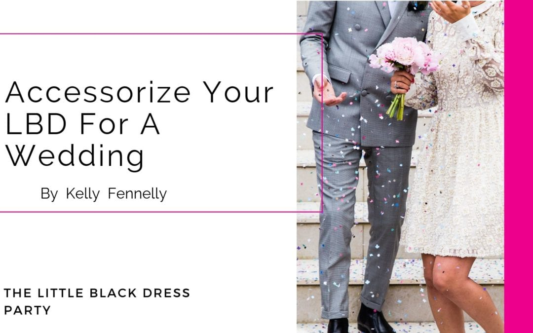 Accessorize Your LBD For A Wedding!