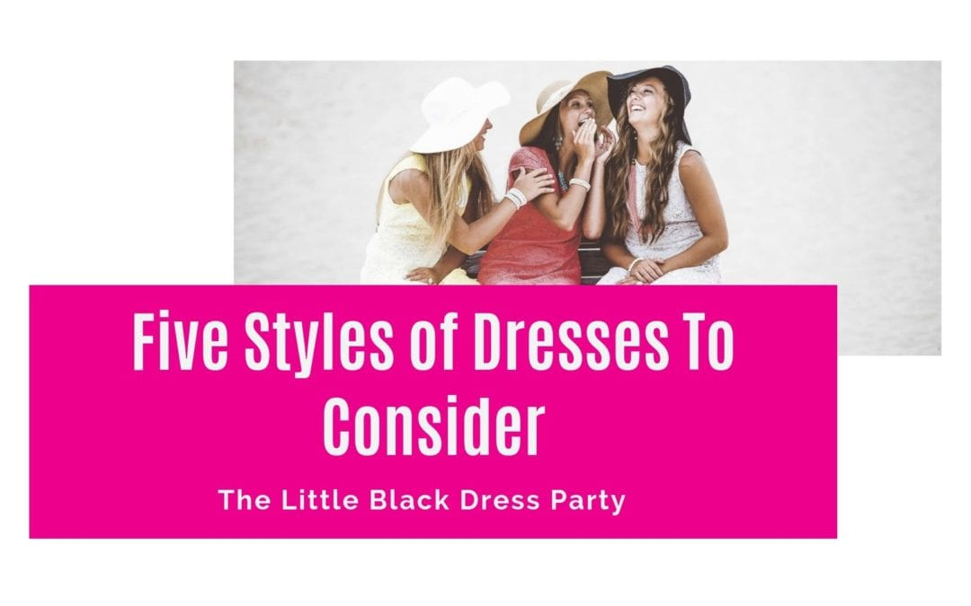 Five Styles of Dresses To Consider