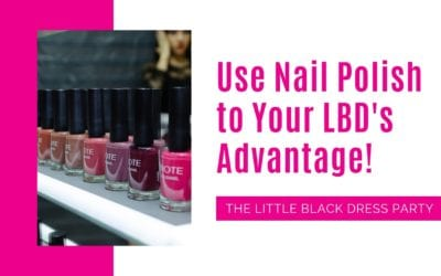 Use Nail Polish to Your LBD's Advantage!
